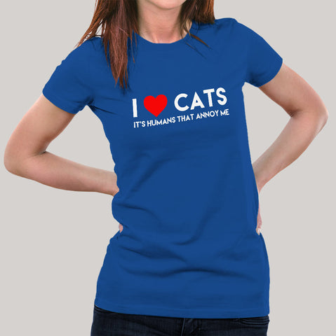I Love Cats, It's Humans That Annoy Me, Women's T-shirt