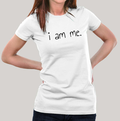 I Am Me  Women's T-shirt