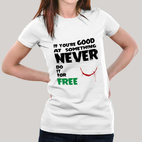 If You Are Good At Something Women T-shirt