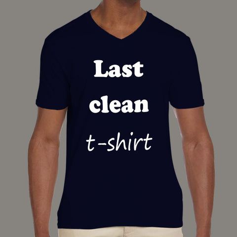 aeb14ef26 ... Last Clean T-shirt - Men's funny and office v neck T-shirt online ...