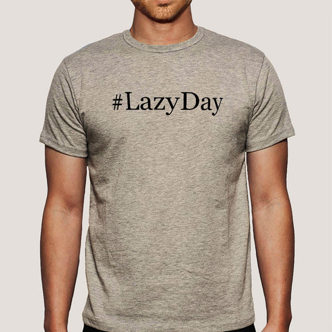 #LazyDay Men's T-shirt