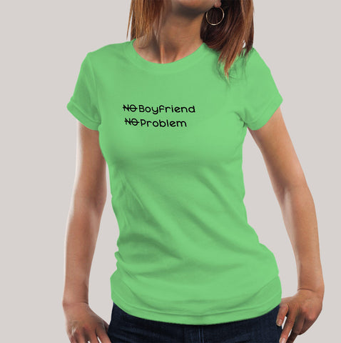 No Boyfriend, No Problem Funny Women's T-shirt