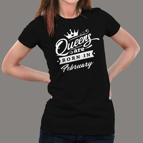 Queen's are born in February Women's T-shirt online india