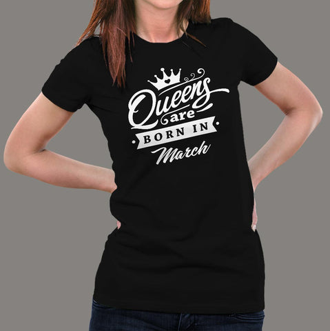 Queen's are born in March Women's T-shirt