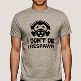 Gamers Don't Die They Respawn Men's Gaming T-shirt