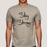 Stay Strong   Men's T-shirt