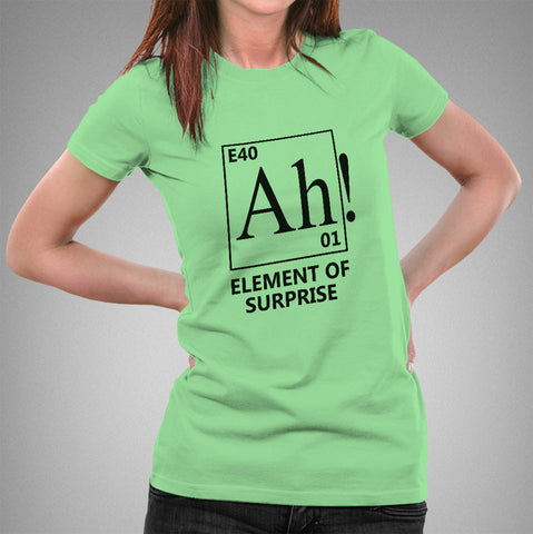 Ah! An Element Of Surprise Women's Science T-shirt
