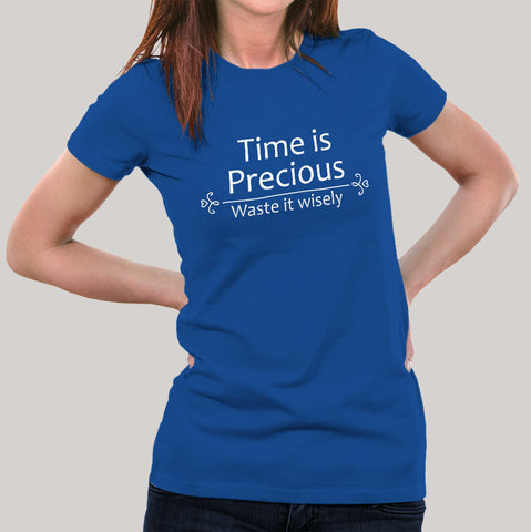 Time is Precious, Waste It Wisely Women's T-shirt