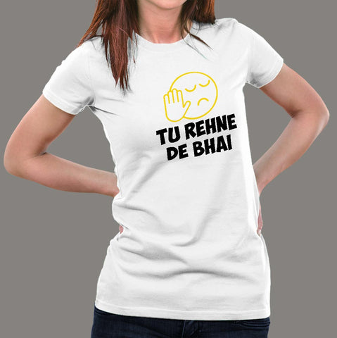 Tu Rehne De Bhai Funny Hindi T-Shirt For Women