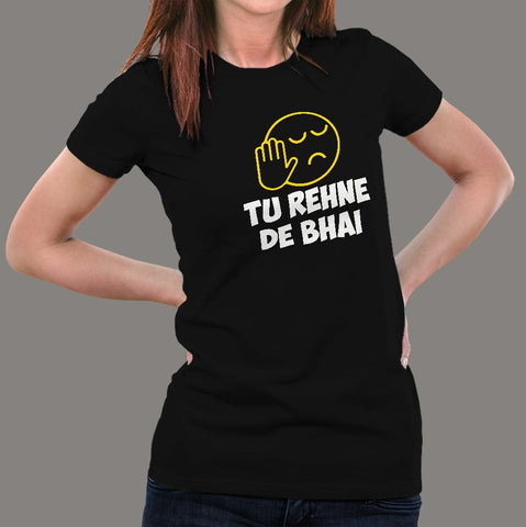 Tu Rehne De Bhai Funny Hindi T-Shirt For Women online india