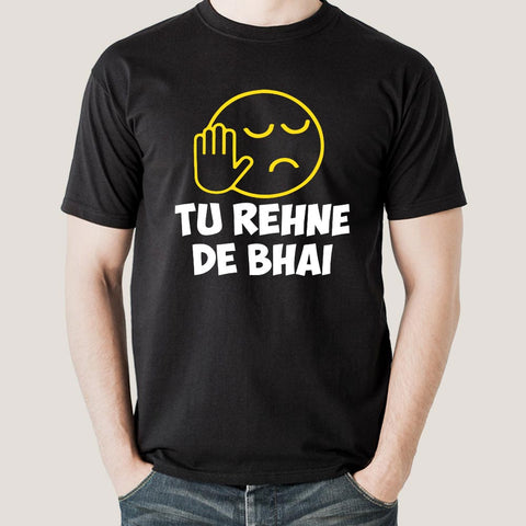 Tu Rehne De Bhai Funny Hindi T-Shirt For Men india