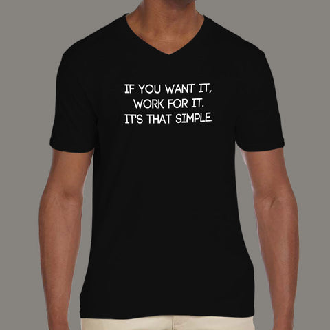 Work For It, It's That Simple Men's T-shirt
