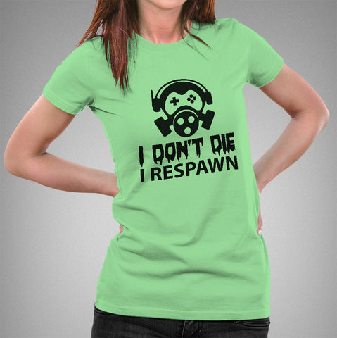 Gamers Don't Die They Respawn Women's Gaming T-shirt