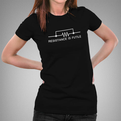 Resistance Is Futile. Funny Science T-shirt For Women
