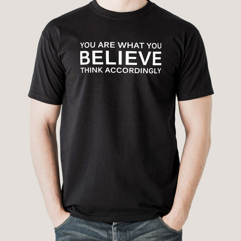 You Are What you Believe Men's T-shirt