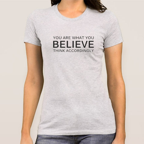 You Are What you Believe Women's T-shirt