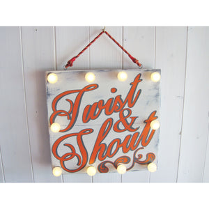 Twist and Shout Light Up Sign