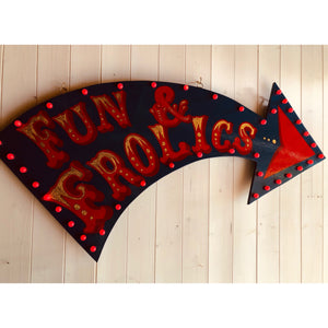 Light Up Fun and Frolics hand painted arrow sign, hand painted bar sign, sign writer signs, reclaimed wood art circus style arrow sign