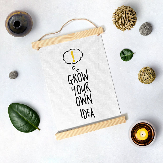 Grow Your own idea Poster Canvas