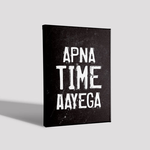 Apna time Aayega_Poster Canvas