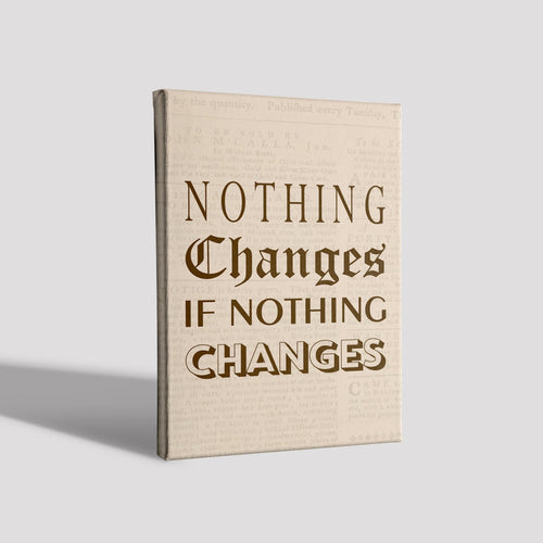 Nothing Changes_Poster Canvas