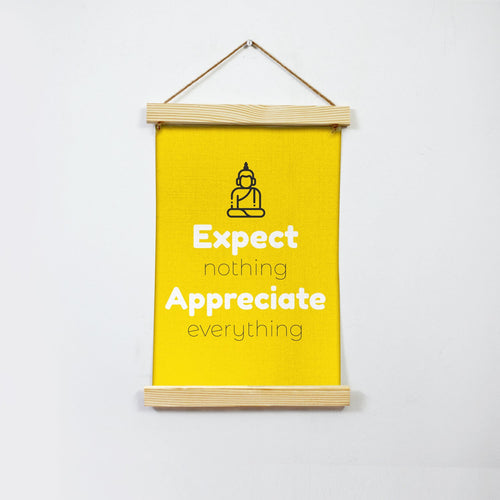 Expect nothing Poster Canvas