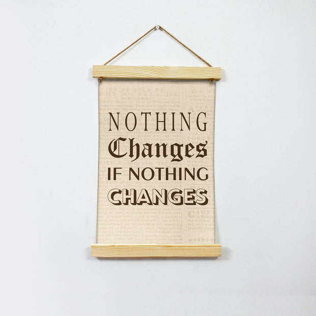 Nothing Changes Poster Canvas