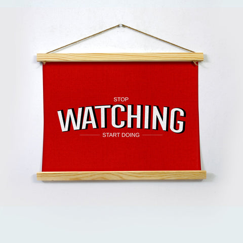 Stop watching start doing Poster Hanging Canvas