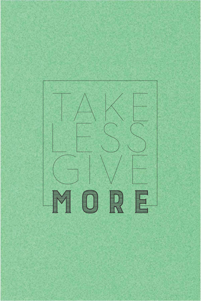 Take Less Give More  _ poster
