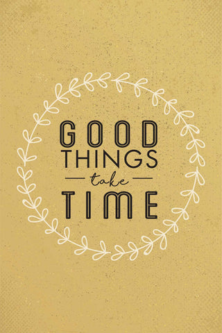 Good Things Take Time  _ poster