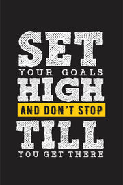 Set your goals high & don't stop till your get there Poster