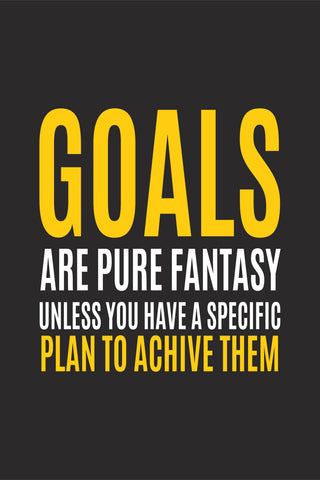 Goals are pure fantasy. Poster