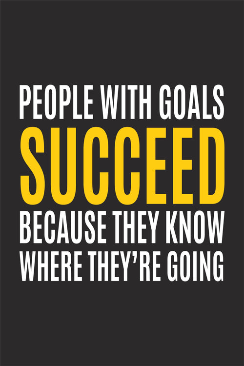 People with goals succeed. Poster