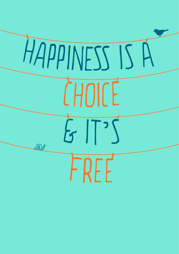 Happiness is choice and it's free Poster