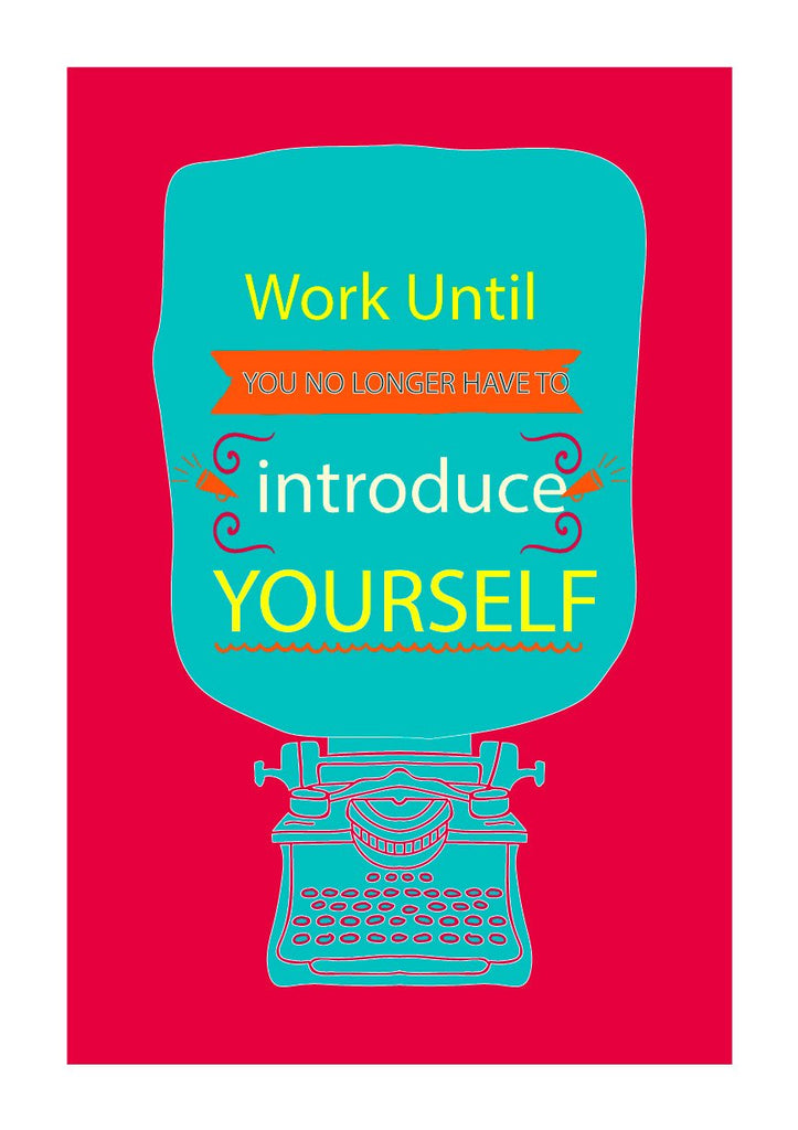 work until .. Introduce yourself start-up Poster