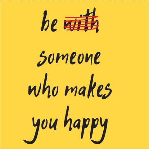 Be someone who makes you happy Poster