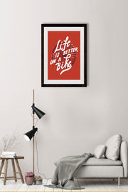 Life is better on a bike_ Poster