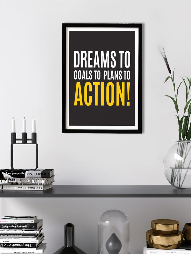 Dreams to goals to plans to action. Poster