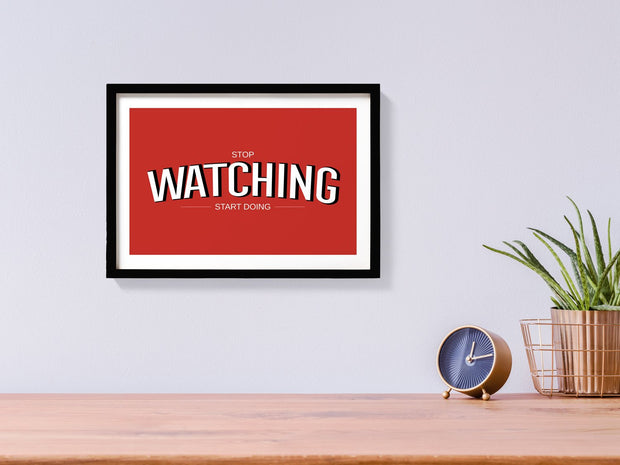 Stop-watching-start-doing poster