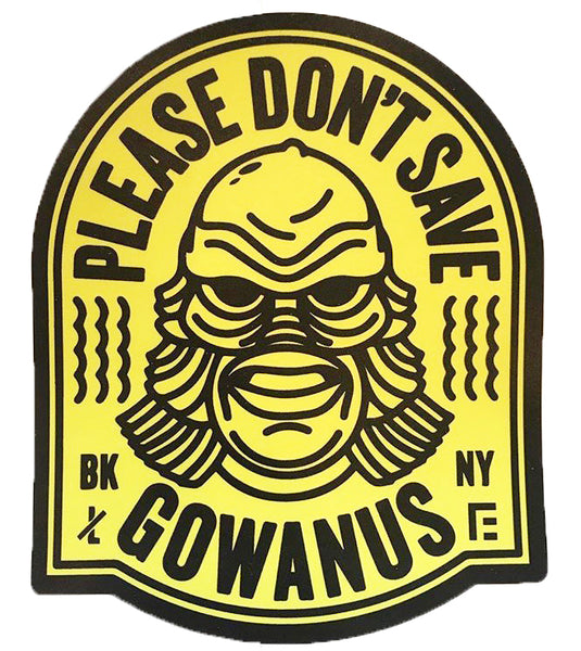 Don't Save Gowanus Stickers