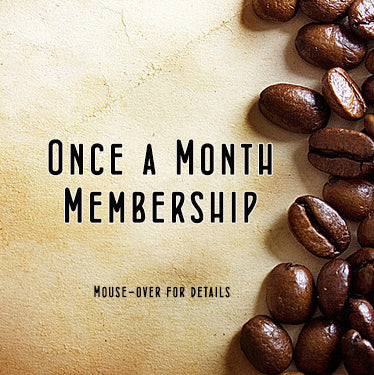 Once a Month Membership - Receive Unique Coffee Each Month