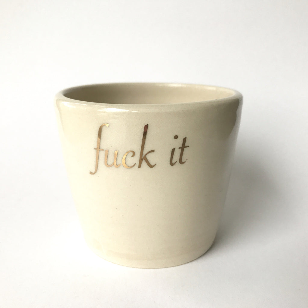 Fuck It Cup