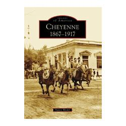 Cheyenne: 1867-1917 (Images of America) Book Chugwater Chili