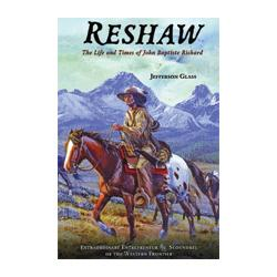 Reshaw: The Life and Times of John Baptiste Richard Book Chugwater Chili