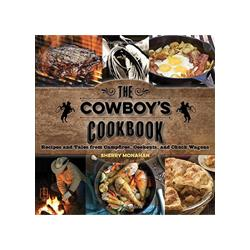 The Cowboy Cookbook: Recipes and Tales from Campfires, Cookouts, and Chuck Wagons. Book National Book Network