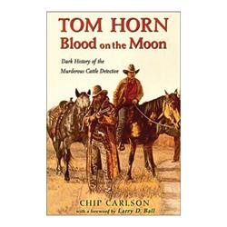 Tom Horn Blood on the Moon Book Chugwater Chili