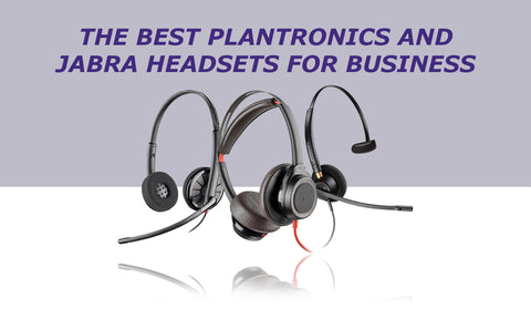 The Best Plantronics and Jabra Headsets for Business