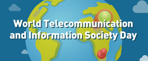 World Telecommunication and Information Society Day: 17th May 2016