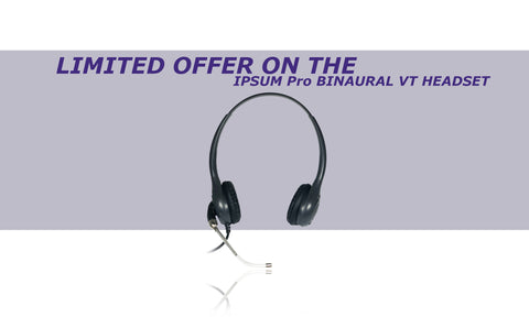Limited Offer on the IPSUM Pro Binaural VT Headset