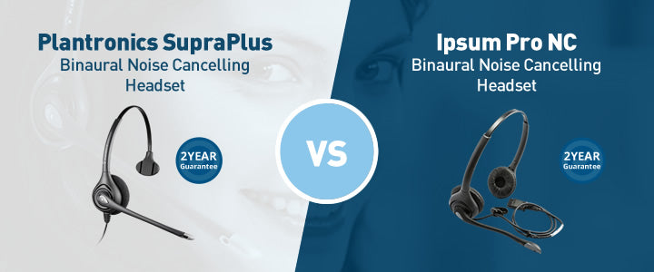 Compare the Plantronices Noise Cancelling Headset to our Ipsum Pro Noise Cancelling Headset
